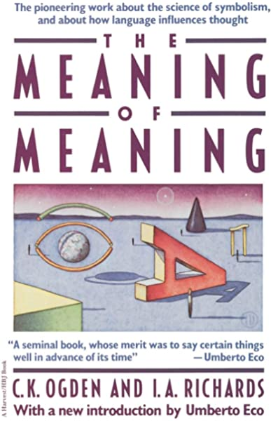 Amazon.com: Meaning Of Meaning (9780156584463): Ogden, C. K., Richards, I.  A.: Books