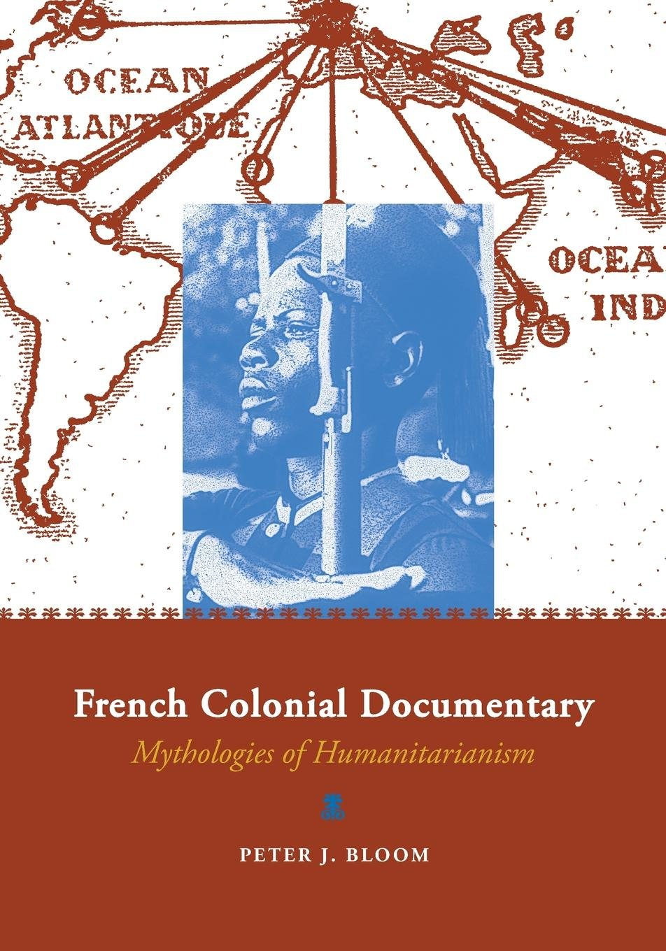 Download French Colonial Documentary: Mythologies of Humanitarianism pdf epub