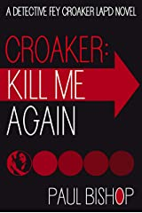 Croaker: Kill Me Again (Fey Croaker Book 1) Kindle Edition