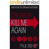 Croaker: Kill Me Again (Fey Croaker Book 1)