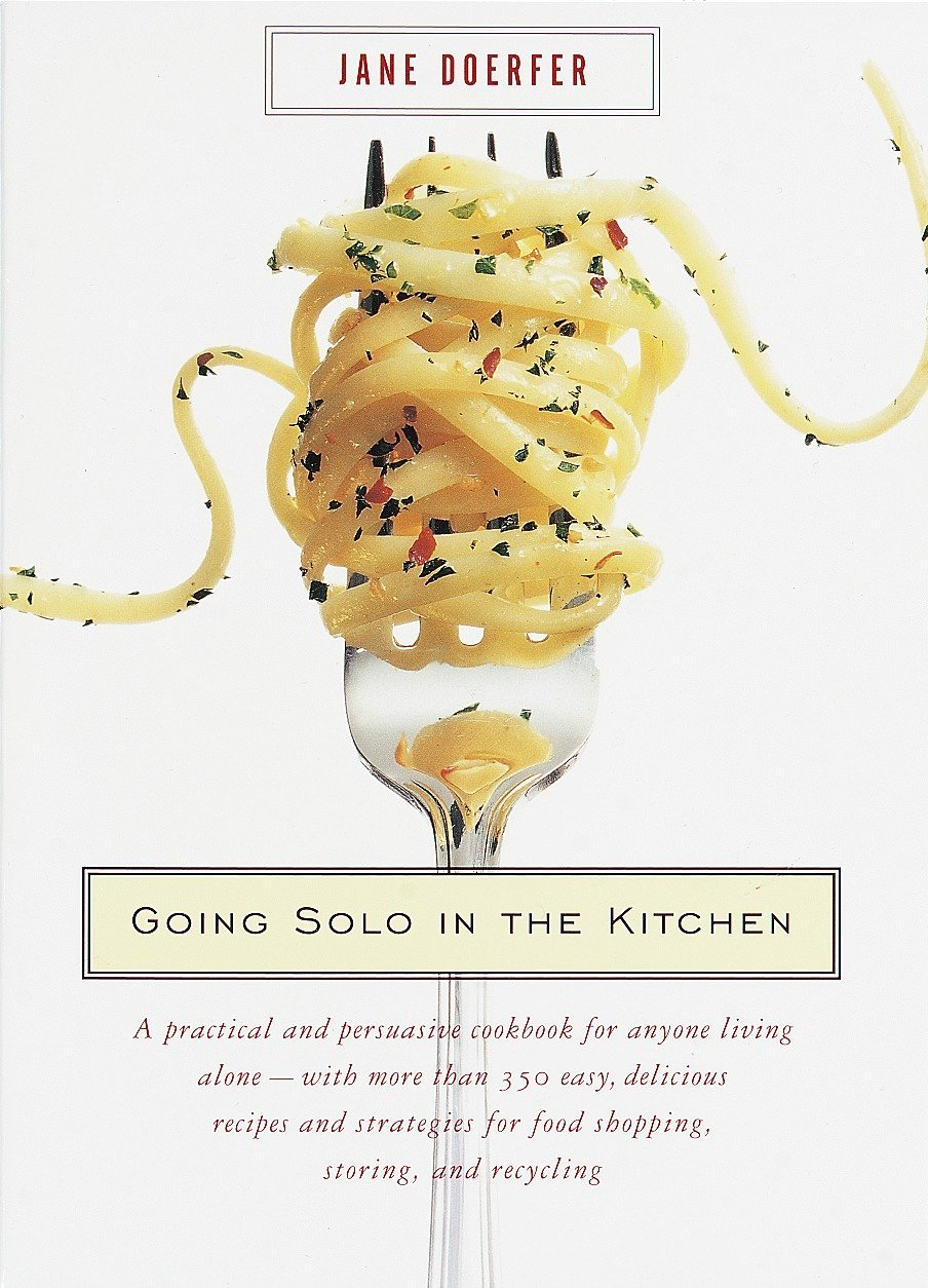 Going Solo in the Kitchen: A Practical and