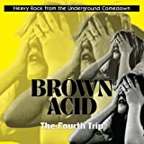 Brown Acid:the Fourth Trip [Import anglais]