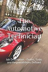 The Automotive Technician: Job Description - Duties, Tasks and Responsibilities Defined Paperback