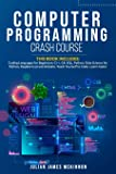 Computer Programming Crash Course: 7 Books in 1- Coding Languages for Beginners: C++, C#, SQL, Python, Data Science for…