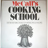McCALLS COOKING SCHOOL STEP-BY STEP DIRECTIONS FOR MISTAKE PROOF RECIPES