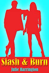 Slash & Burn Kindle Edition