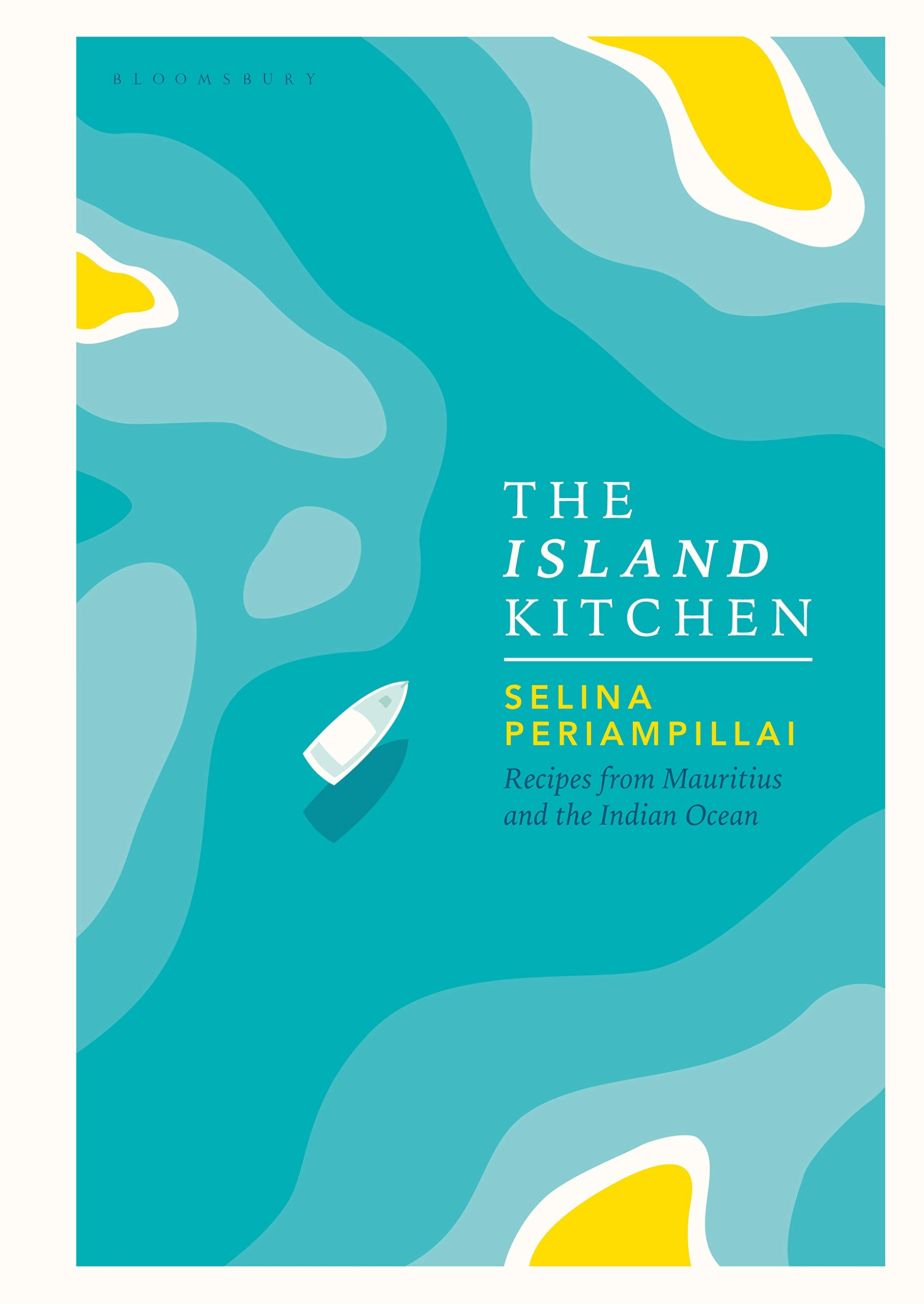 The Island Kitchen: Recipes from Mauritius and the Indian Ocean by Bloomsbury Publishing