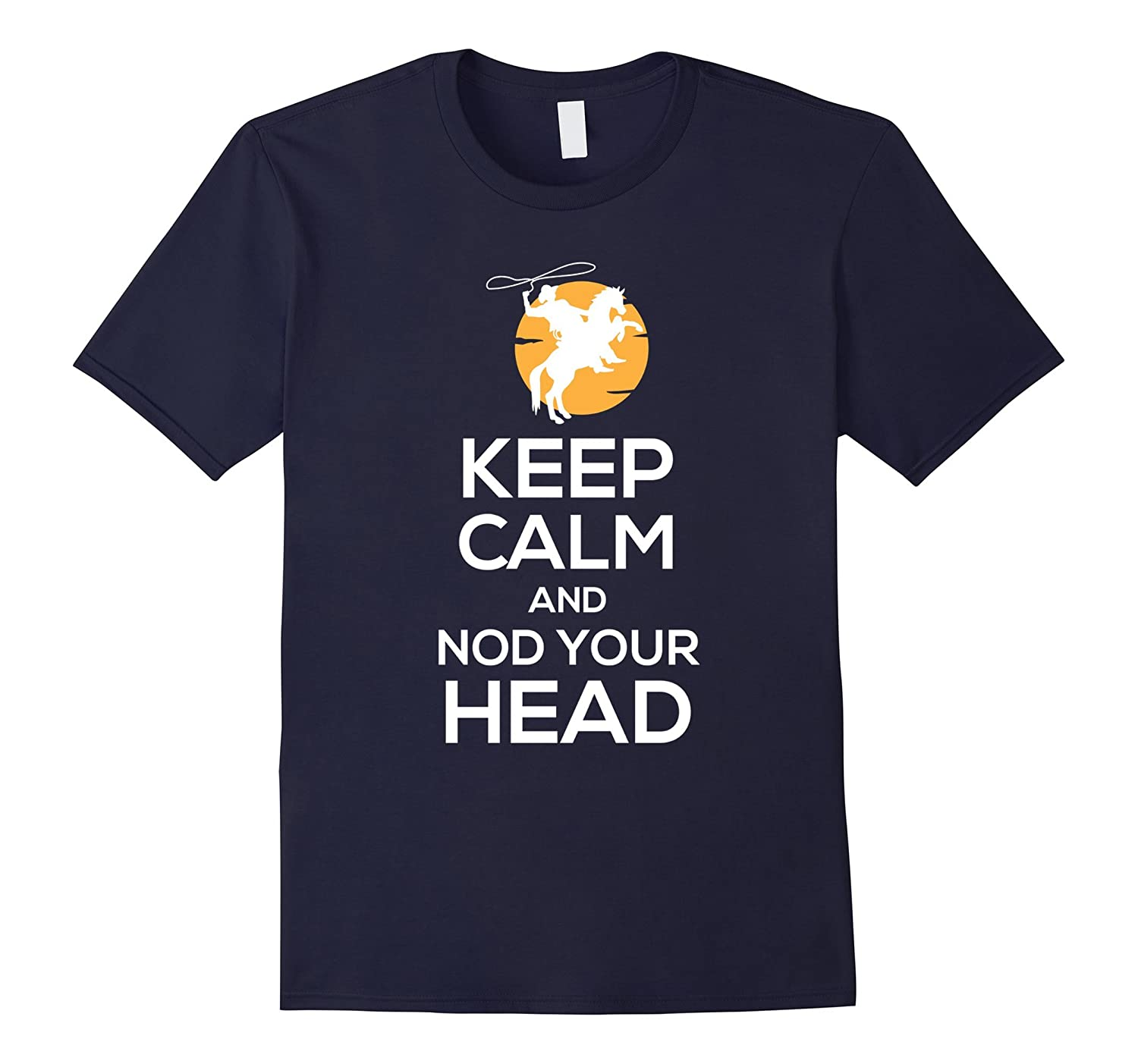Calf Roping T-Shirt Keep Calm And Nod Your Head-ANZ