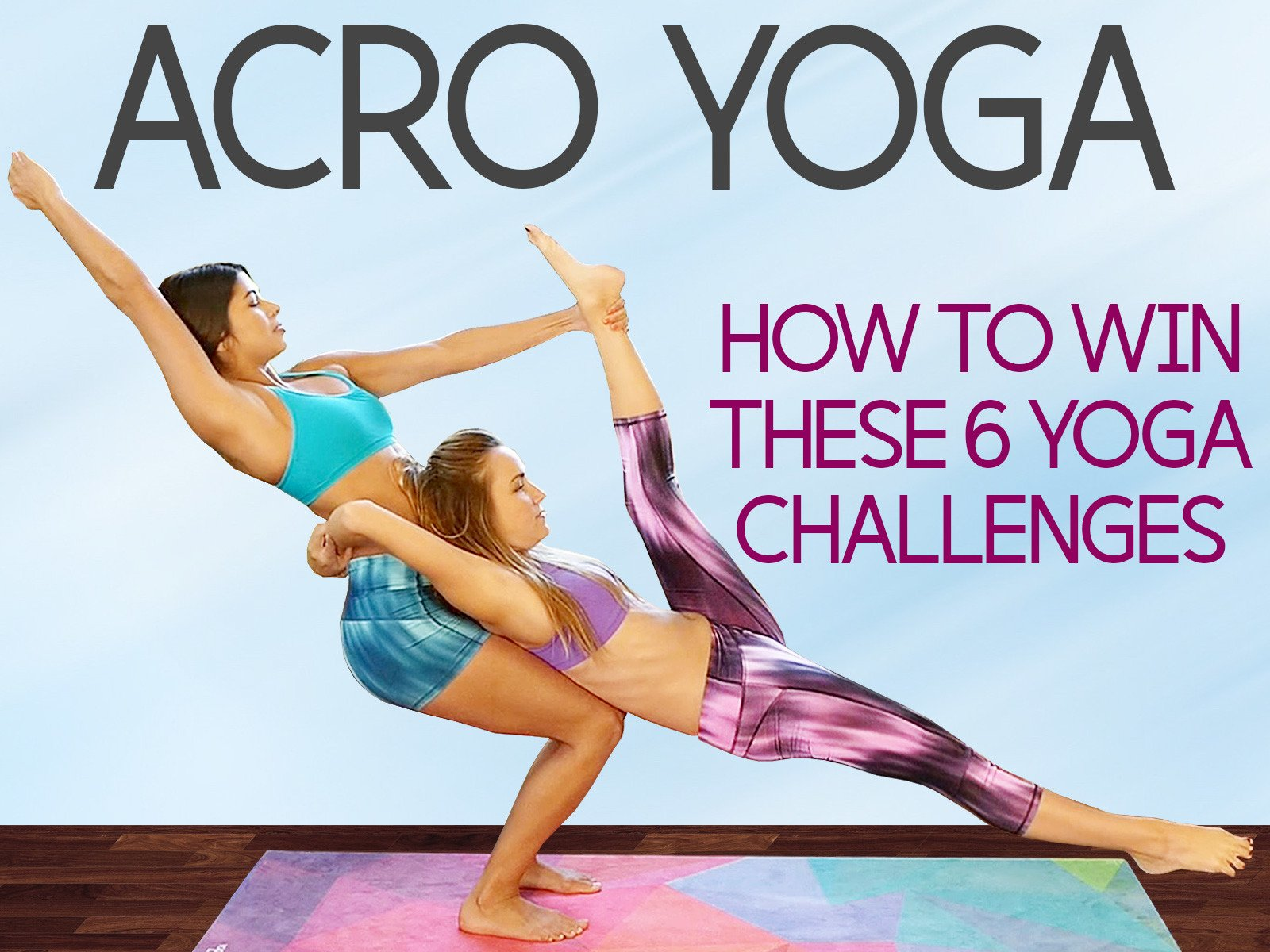 Amazon Com Watch Acro Yoga How To Win These 6 Challenges