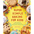Super Simple Baking for Kids: Learn to Bake with over 55 Easy Recipes for Cookies, Muffins, Cupcakes and More! (Super Simple