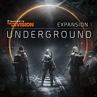 Tom Clancy's The Division: The Expansion I: Underground