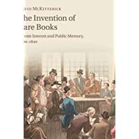The Invention of Rare Books: Private Interest and