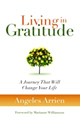 Living in Gratitude: A Journey That Will Change Your Life Kindle Edition