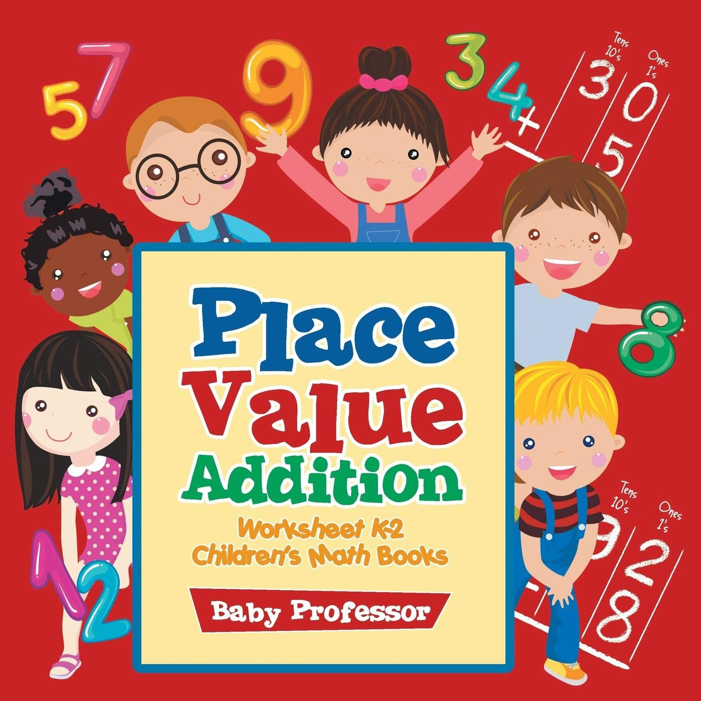 Buy Place Value Addition Worksheet K 2 Childrens Math Books Book