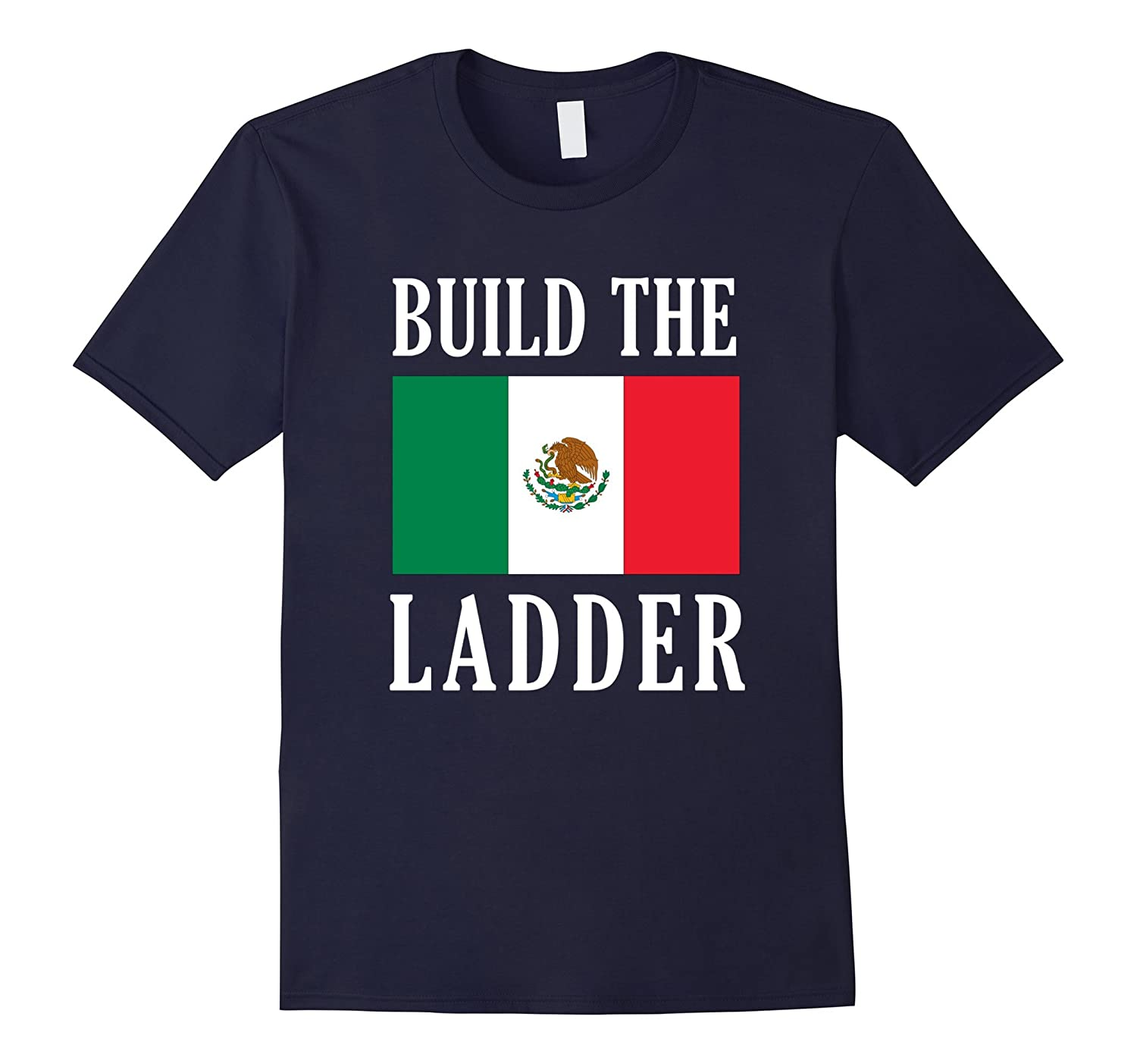Build The Ladder T-Shirt - Mexican Ladder Meme-TD