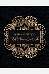 99 Names of God Reflection Journal: Learn, Reflect and Contemplate The 99 Names of Your Creator Daily - Suitable for Muslims & Non-Muslims Paperback