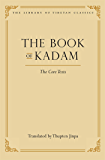 The Book of Kadam: The Core Texts (Library of Tibetan Classics 2)