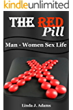The Red Pill: Man-Woman Sex life (red pill,rational man,redpill,sex drugs,sexual health,sexuality,sexual medicine,medical help)