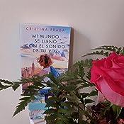 Mi mundo se llenó con el sonido de tu voz La Romántica: Amazon.es: Prada, Cristina: Libros