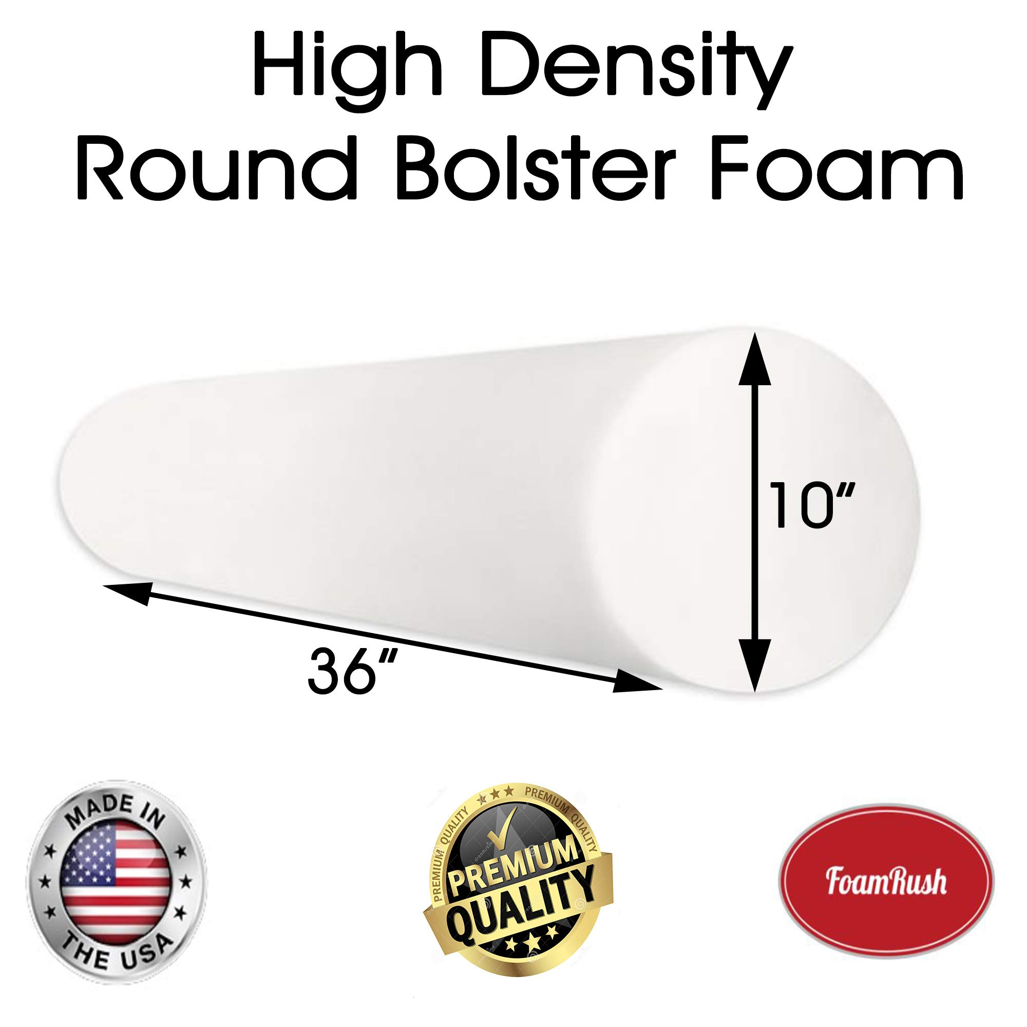 FoamRush 10'' Diameter x 36'' Long Premium Quality High Density Round Bolster Upholstery Foam Roller (Ideal for Yoga, Pilates, Strength Training, and General Fitness) Made in USA
