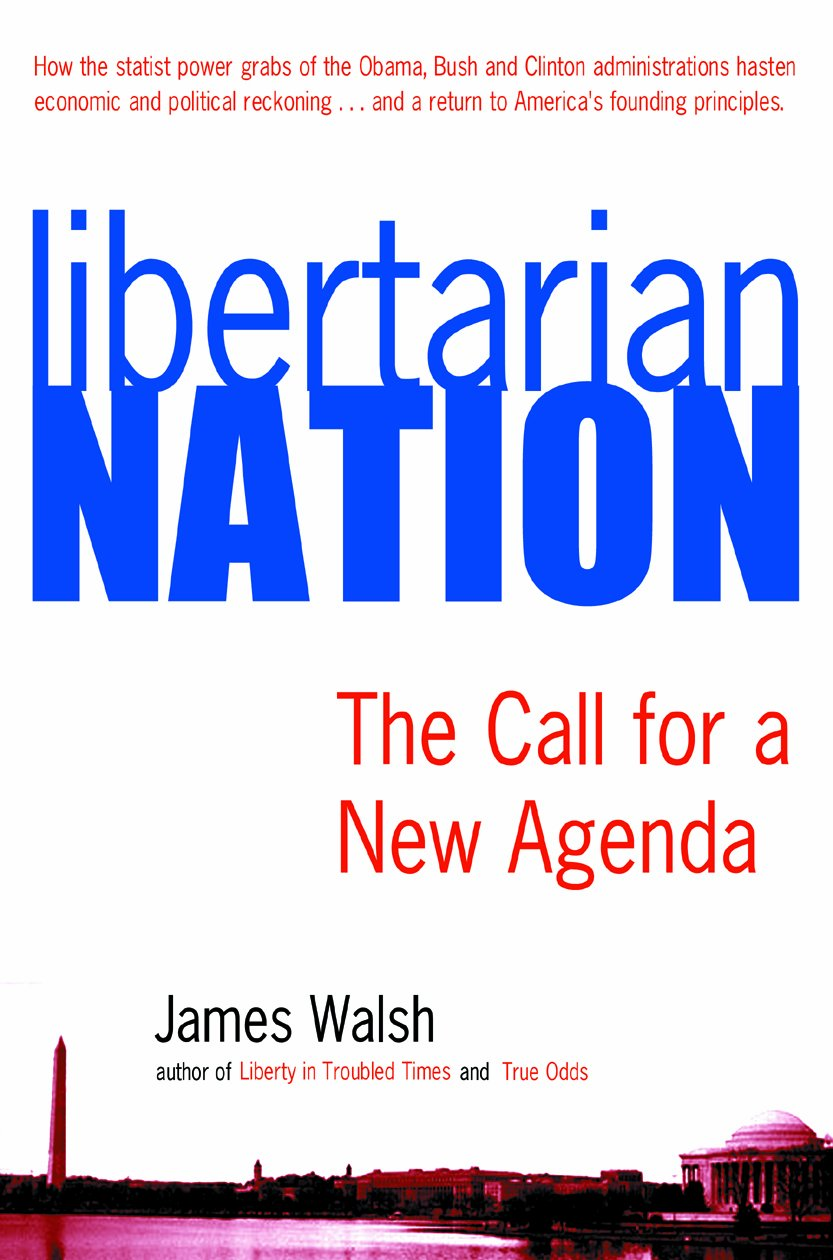 Libertarian Nation: The Call for a New Agenda: Amazon.es ...