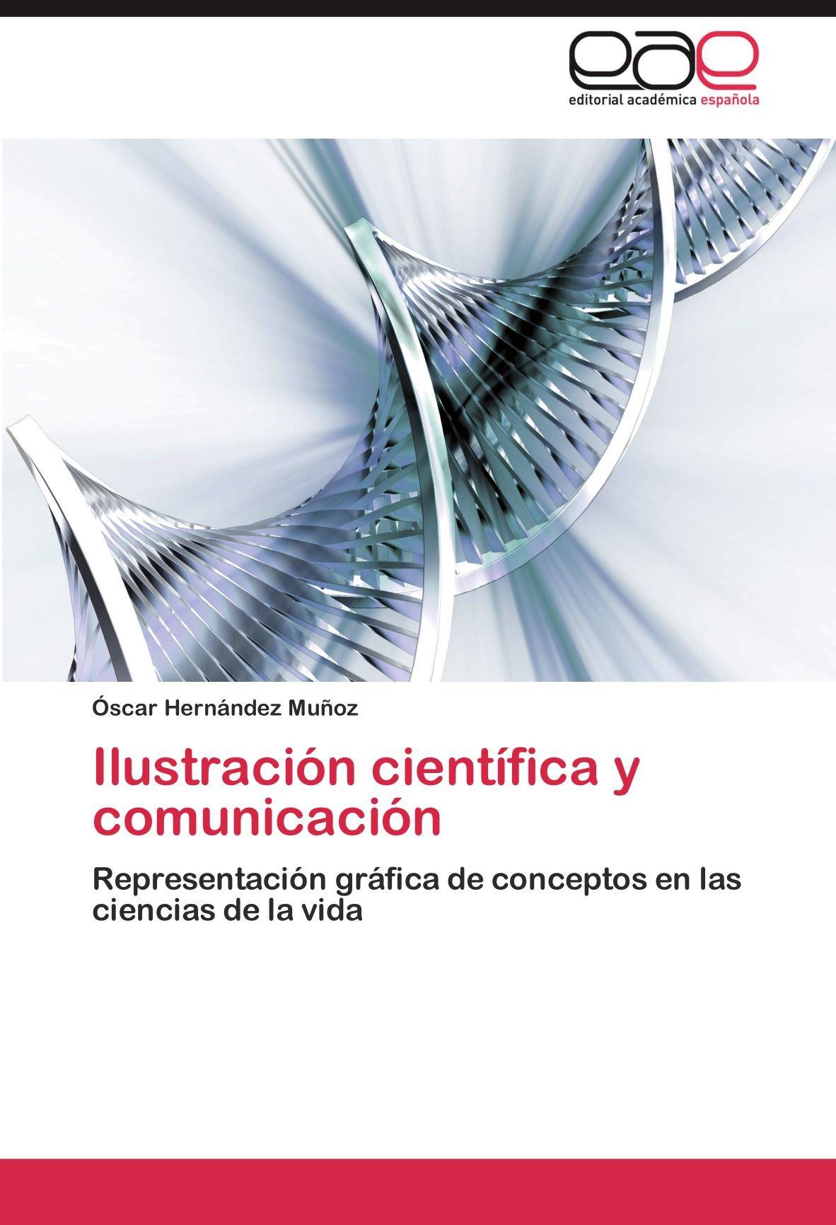 Ilustración científica y comunicación: Amazon.es: Hernández Muñoz ...