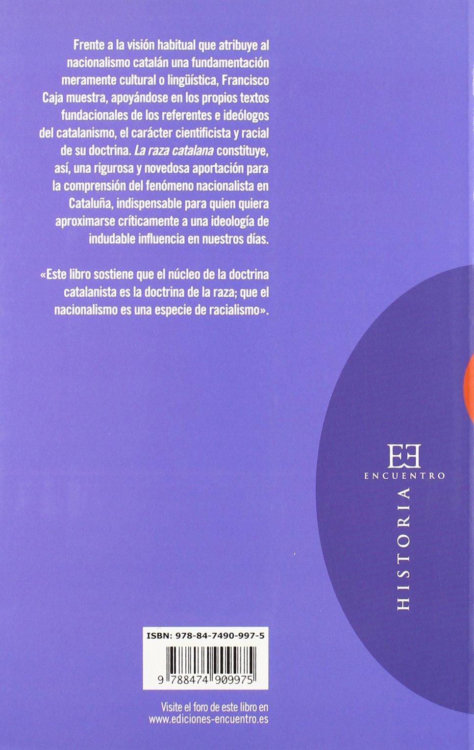 La raza catalana: El núcleo doctrinal del catalanismo Ensayo ...