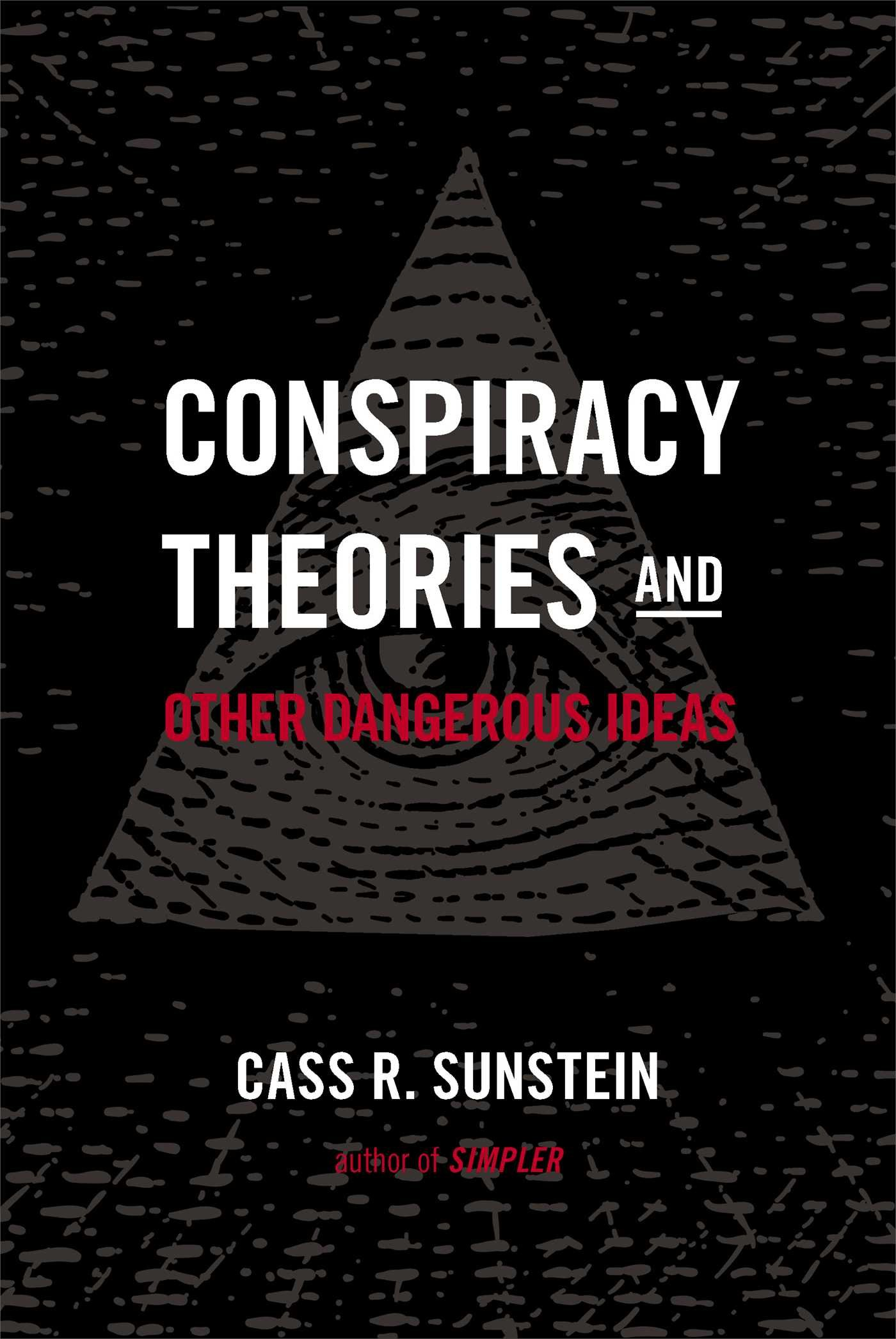conspiracy theories and other dangerous ideas cass r sunstein  conspiracy theories and other dangerous ideas cass r sunstein 9781476726625 books ca