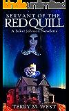 Servant of the Red Quill: A Baker Johnson Novelette