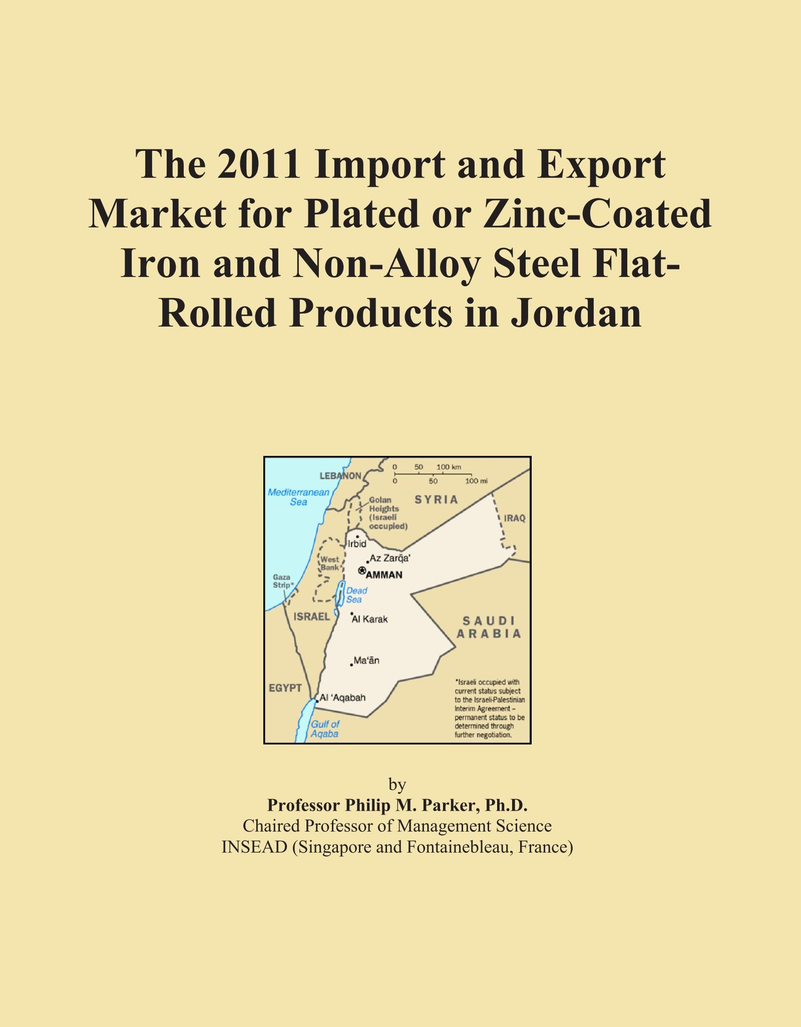 Download The 2011 Import and Export Market for Plated or Zinc-Coated Iron and Non-Alloy Steel Flat-Rolled Products in Jordan ebook