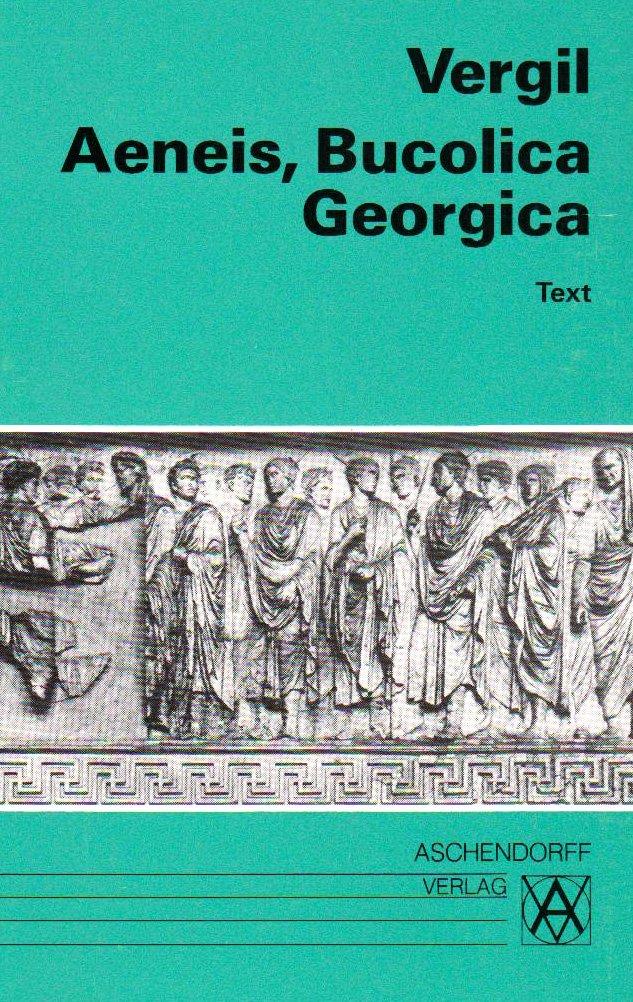 Aeneis, Bucolica, Georgica: Text (Latein) (Aschendorffs Sammlung lateinischer und griechischer Klassiker)