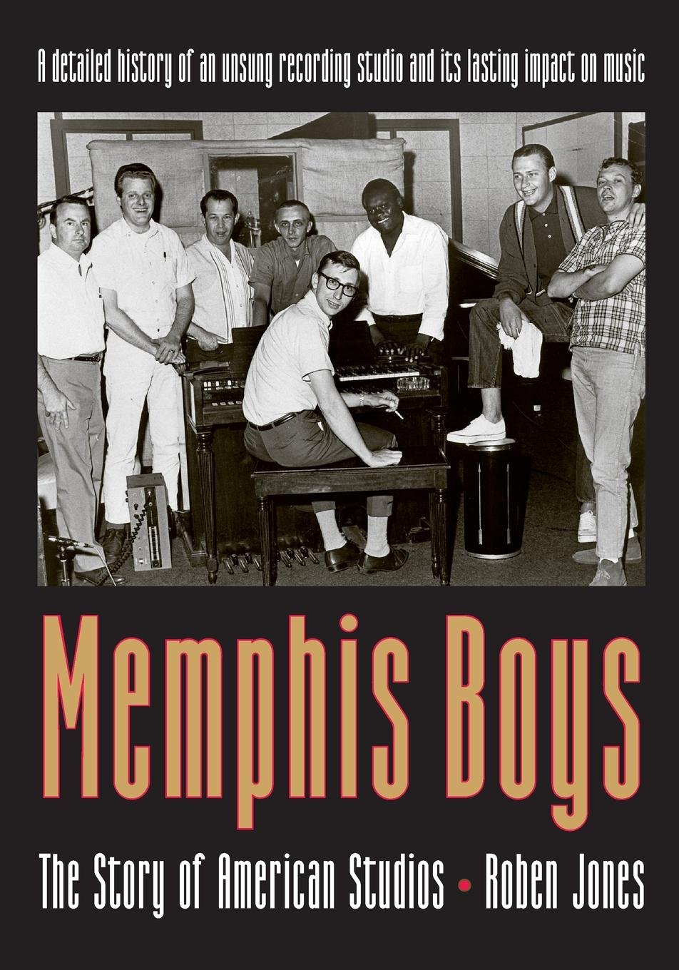 Memphis Boys The Story Of American Studios American Made