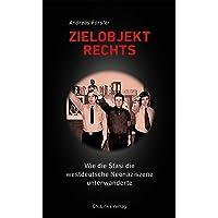 Zielobjekt Rechts: Wie die Stasi die westdeutsche Neonaziszene unterwanderte