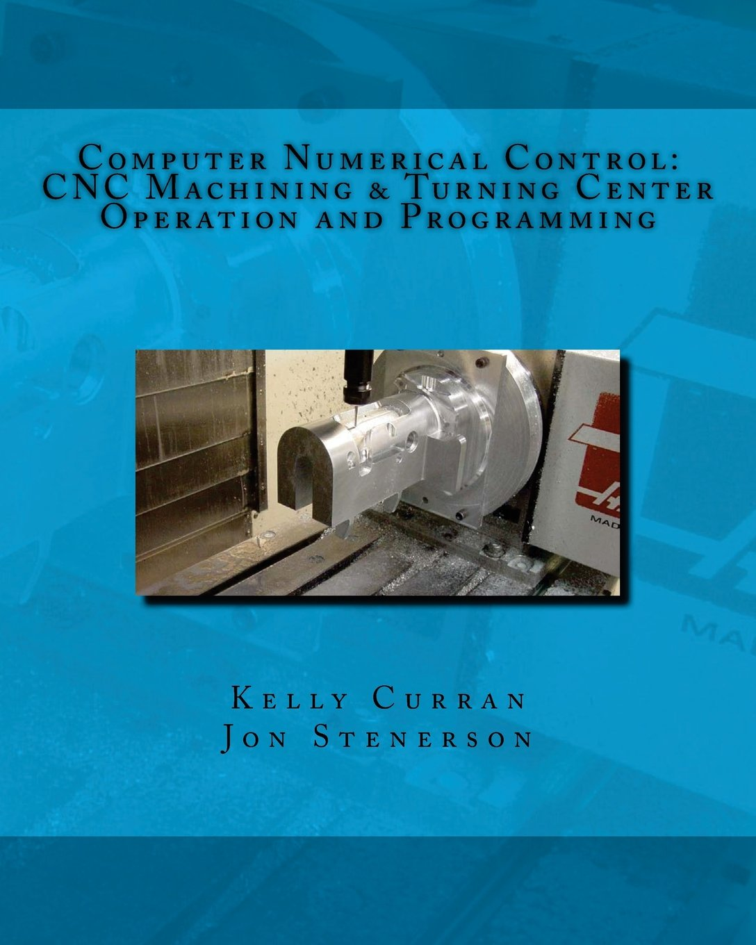 Download Computer Numerical Control: CNC Machining and Turning Center Operation and Programming pdf