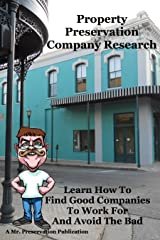 Property Preservation Company Research: Learn How To Find Good Companies To Work For And Avoid The Bad Kindle Edition