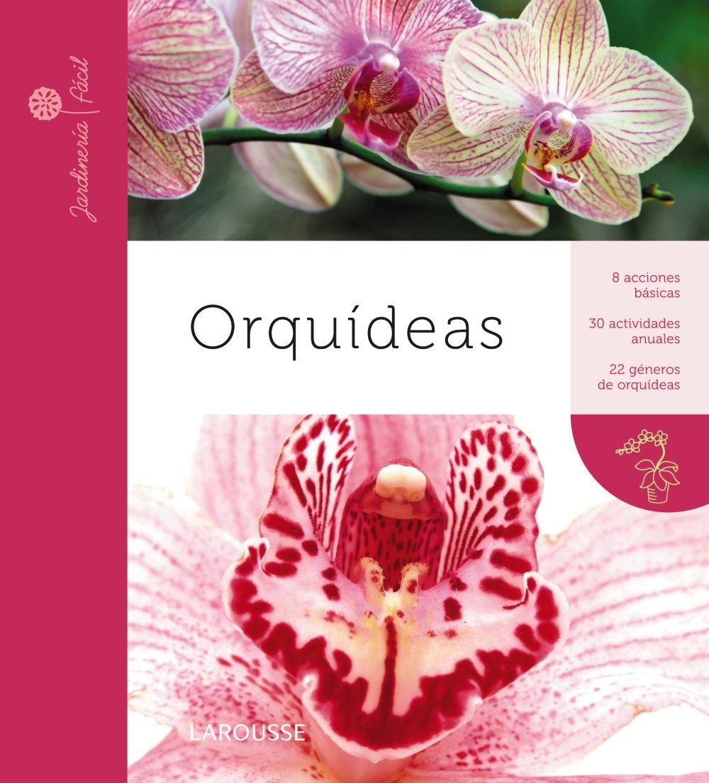 Orquídeas / Orchids (Jardinería fácil / Easy Gardening) (Spanish Edition)