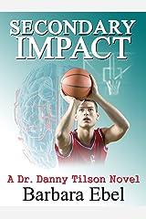 Secondary Impact (A Dr. Danny Tilson Novel Book 4) Kindle Edition