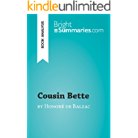 Cousin Bette by Honoré de Balzac (Book Analysis): Detailed Summary, Analysis and Reading Guide (BrightSummaries.com) (English Edition)