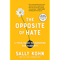 The Opposite of Hate: A Field Guide to Repairing Our Humanity (English Edition)