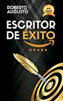 ESCRITOR DE ÉXITO: Un Manual Práctico Para