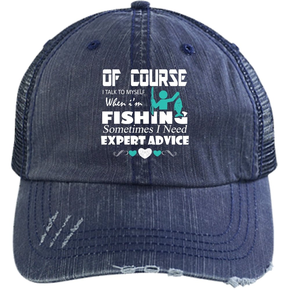 Of Course I Talk To Myself Cap Sometimes I Need Expert Advice Trucker Cap