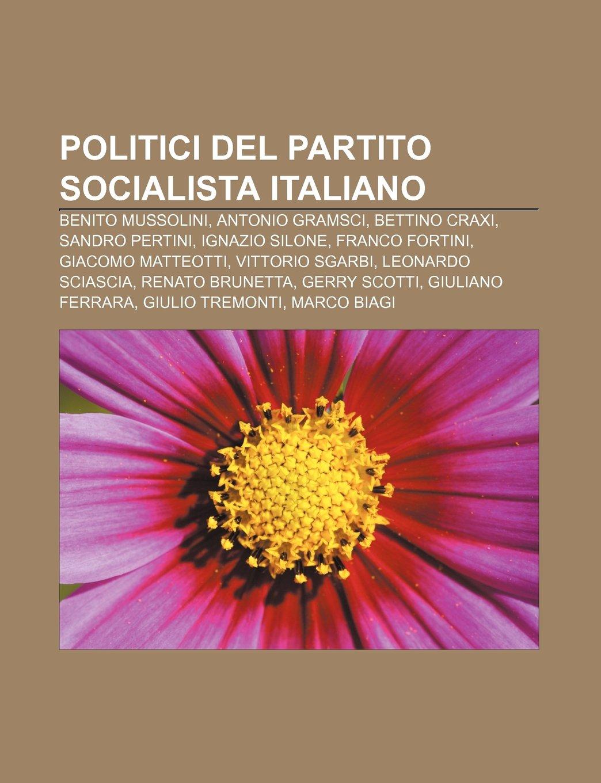Politici del Partito Socialista Italiano: Benito Mussolini ...