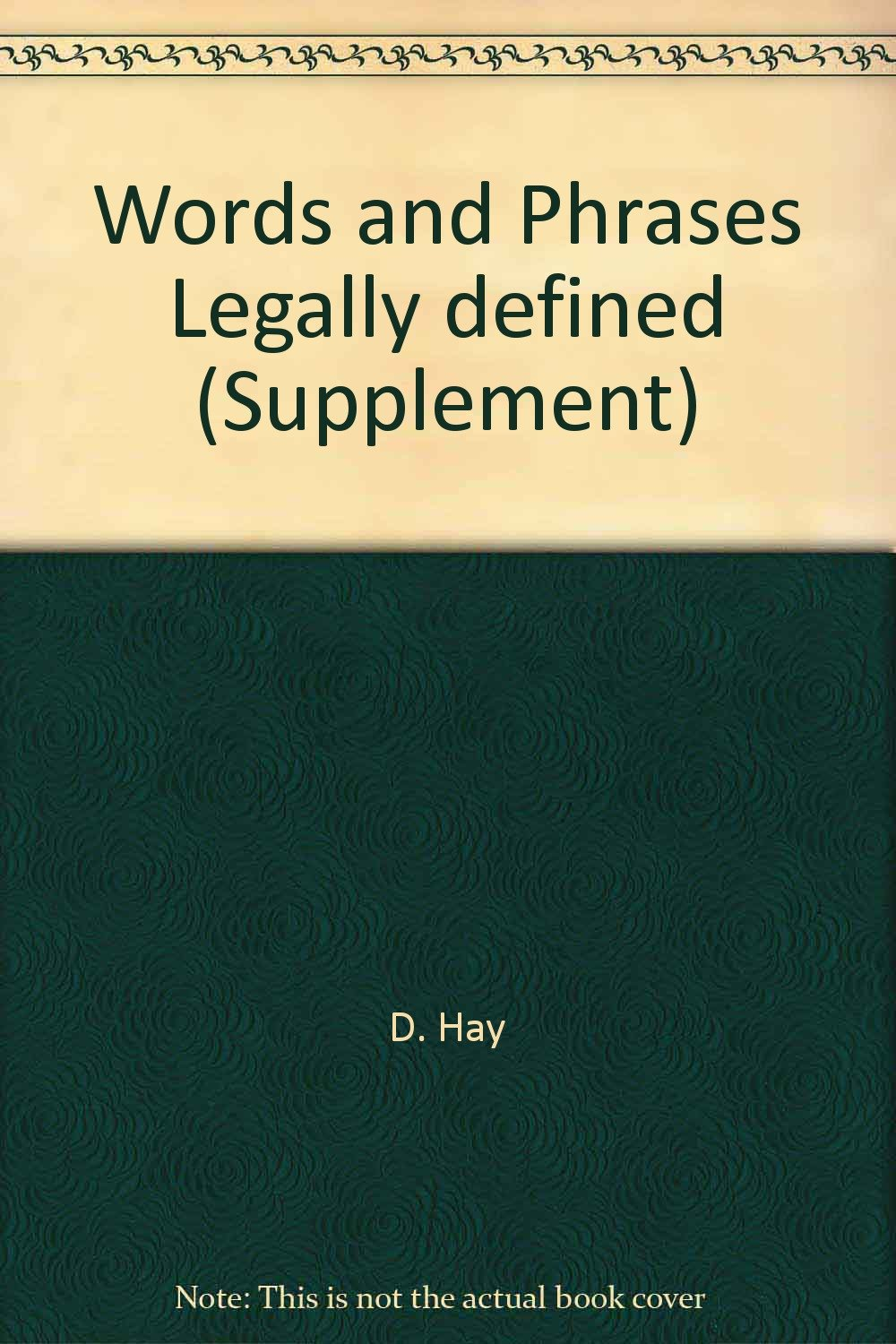 Words and Phrases Legally defined (Supplement): D. Hay: Amazon.com: Books