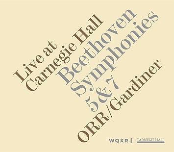 ベートーヴェン: 交響曲第7番&第5番 (Live at Carnegie Hall - Beethoven : Symphonies 5&7 / ORR, Gardiner) [輸入盤]