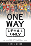 One Way, Uphill Only: Cross Country Dreams and the Journey to a Championship Season