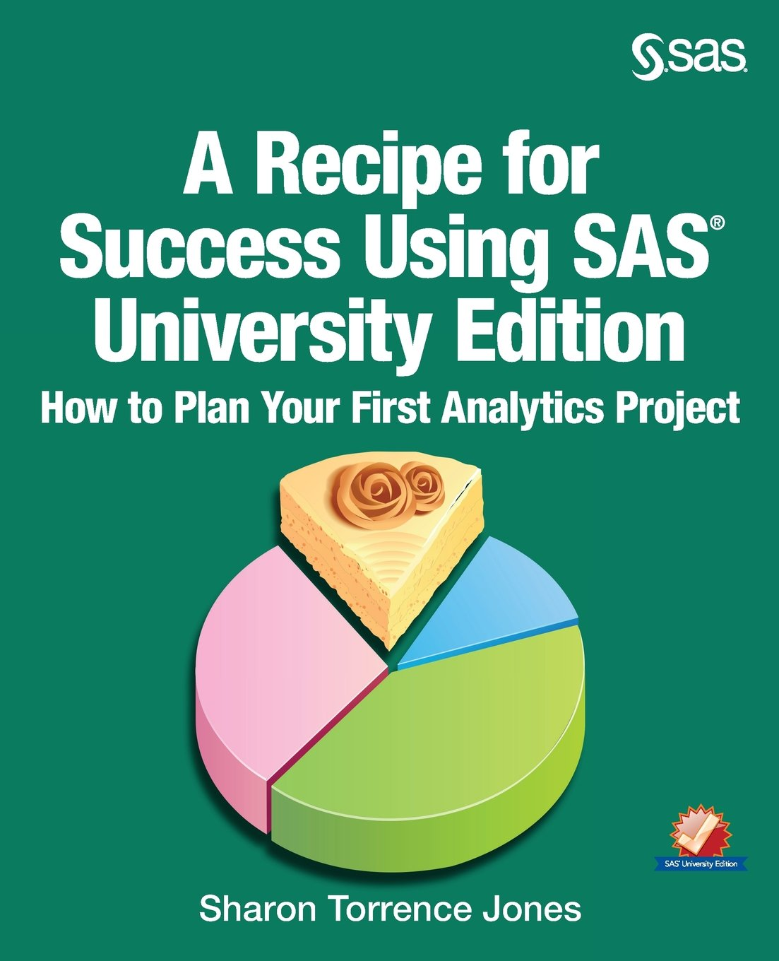 A Recipe for Success Using SAS University Edition: How to