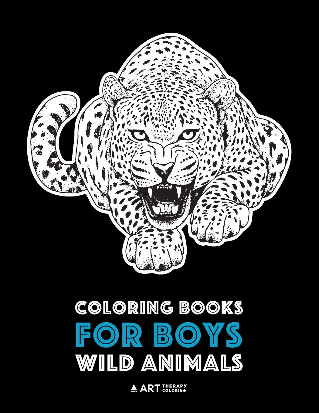 Coloring Books For Boys Wild Animals Advanced Coloring Pages For Teenagers Tweens Older Kids Boys Zendoodle Animal Designs Lions Tigers Practice For Stress Relief Relaxation Art Therapy Coloring 9781641260886