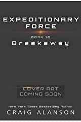 Breakaway (Expeditionary Force Book 12) Kindle Edition