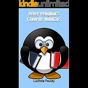 Peter Penguin's Favorite Holidays
