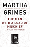 The Man With a Load of Mischief (The Richard Jury Mysteries)